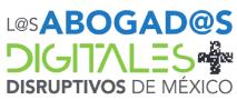 Foro Jurídico presenta: Los Abogados Digitales más Disruptivos de México